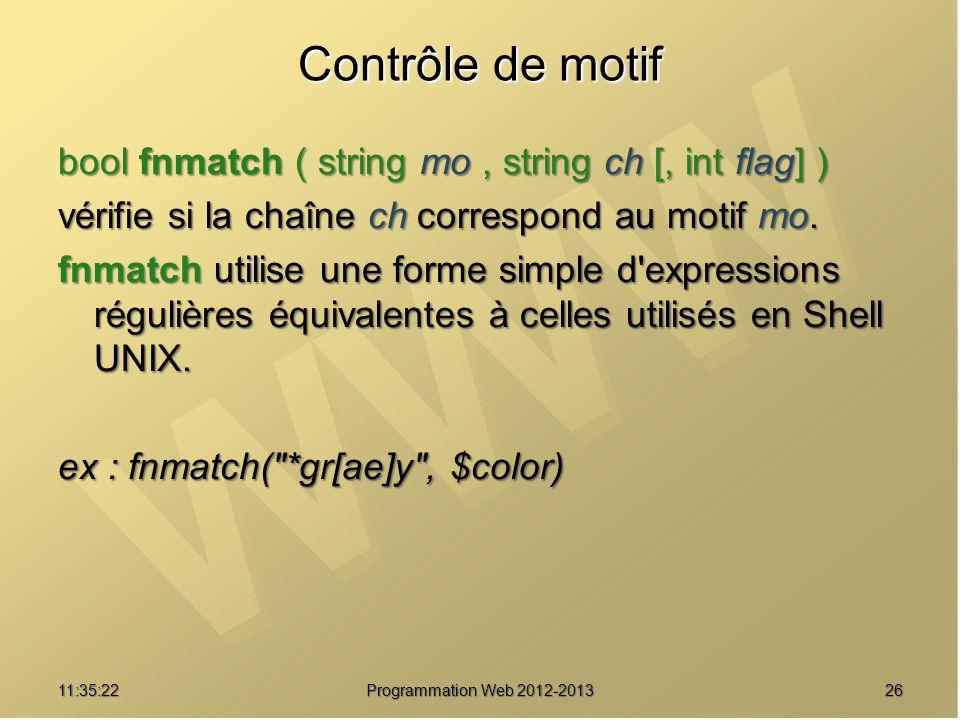 Contrôle de motif bool fnmatch ( string mo , string ch [, int flag] )